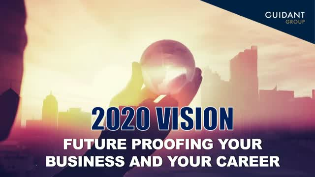 2020 Vision - Future proofing your business and your career