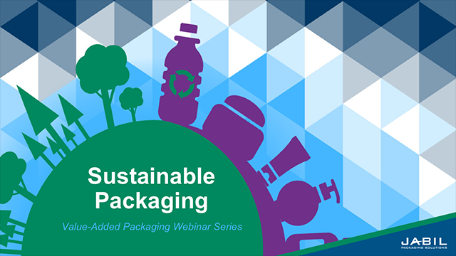 Sustainable Packaging Trends - Value-Added Packaging Series