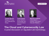 Cloud & Cybersecurity Law: Panel discussion on regulation & technology