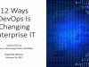 10 Ways DevOps Is Changing Enterprise IT