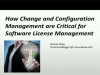 How Change&Configuration Management are Critical for Software License Management