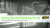 Going the Full Hadoop for BI: Why & How EBates Did It