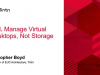 VDI. Manage Virtual Desktops, Not Storage.