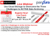 How to Use Cloud Storage to Overcome The 3 Challenges to ACTIVE Data Archiving