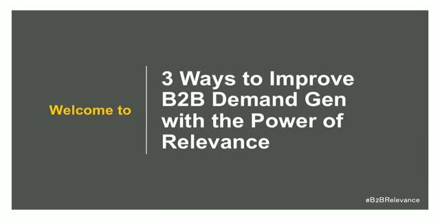 3 Ways to Improve B2B Demand Gen with the Power of Relevance