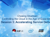 Chasing Shadows: Part 3 - How to Accelerate Service Delivery in the Age of Cloud
