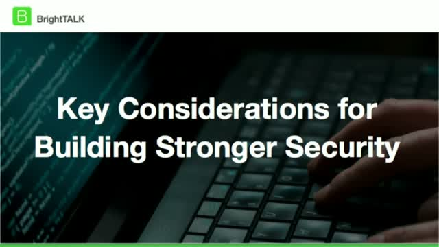 Key Considerations for Building Stronger Security