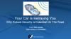 Your Car Is Betraying You -- Why Robust Security is Essential on the Road