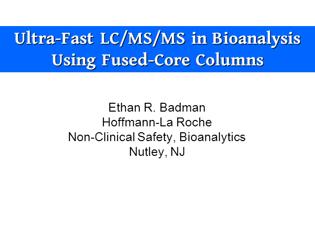 Ultra-Fast LC/MS/MS in Bioanalysis Using Fused-Core Columns