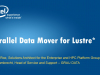 Parallel Data Mover for Lustre* organized by Intel and GRAU DATA AG