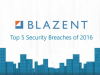 Top 5 Security Breaches of 2016