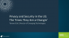 Privacy and Security in the U.S.: The Times They Are a-Changin'