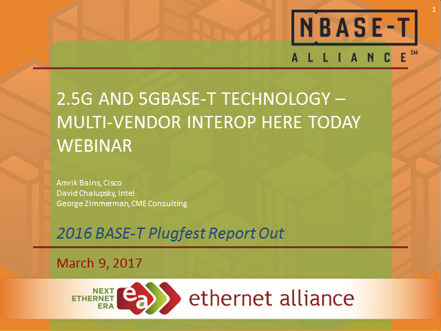 2.5G and 5GBASE-T Technology –  Multi-vendor Interop Here Today