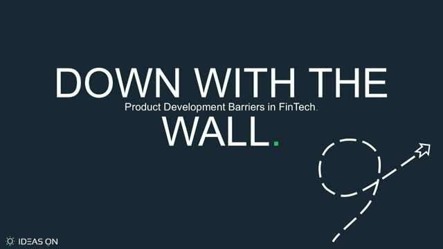 Down With the Wall: Product Development Barriers in FinTech