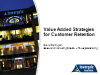 Value Added Strategies for Customer Retention