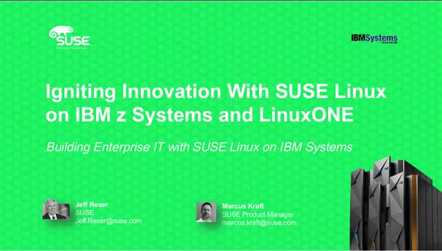 Igniting Innovation with SUSE Linux on IBM z Systems and Linux One.