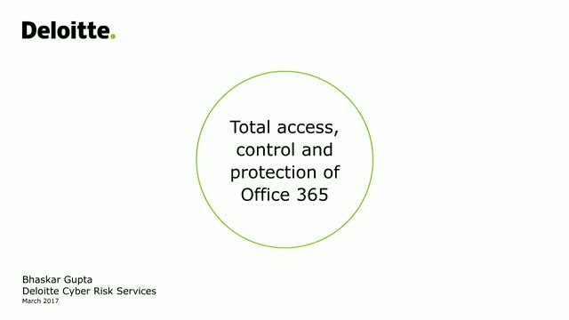 Deloitte and CA Technologies:Total access, control and protection of Office 365™