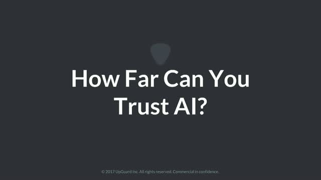 How far can you trust AI