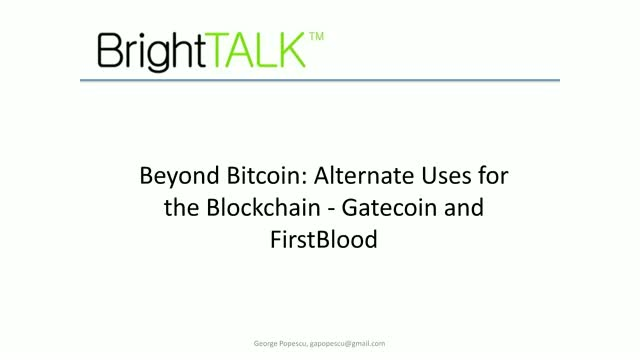 Beyond Bitcoin: Alternate Uses for the Blockchain - gatecoin and FirstBlood