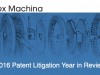 2016 Patent Litigation Year in Review