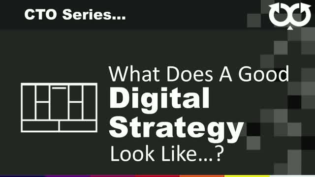 CTO series: Episode 2: -What does a Good Strategy look like...?