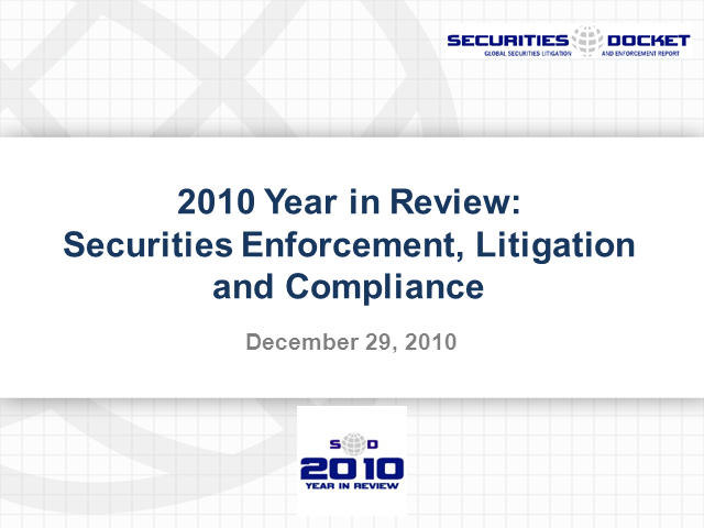 2010 Year in Review: Securities Enforcement, Litig. & Compliance