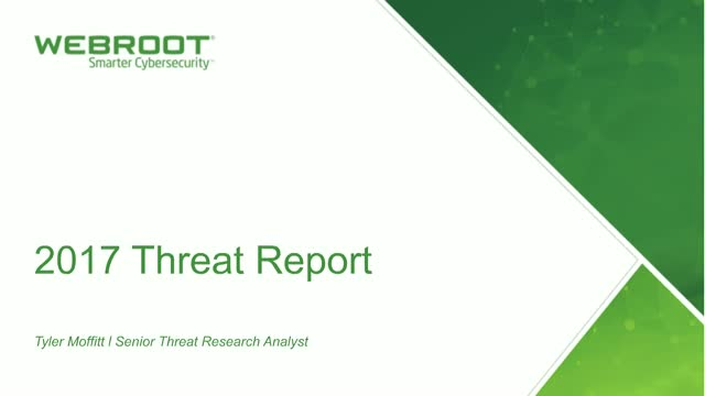 2017 Webroot Threat Brief