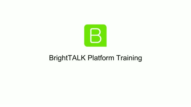 BrightTALK Channel Training