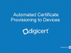 Automated Certificate Provisioning to IoT Devices