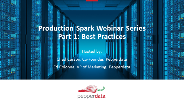 Production Spark Webinar Series - Part 1: Best Practices for Spark in Production