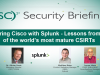 Securing Cisco with Splunk - Lessons from One of the World's Most Mature CSIRTs