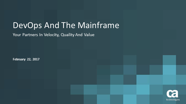 DevOps and the Mainframe: Your Partners in Velocity, Quality, and Value