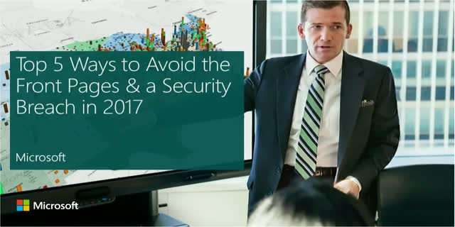 Top 5 Ways to Avoid the Front Pages and a Security Breach in 2017