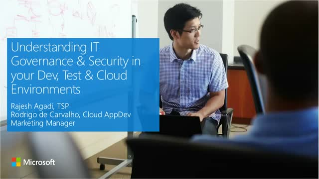 Understanding IT Governance & Security in your Dev, Test & Cloud Environments