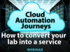 [Webinar] Cloud Automation Journeys: How to Convert Your Lab into a Cloud