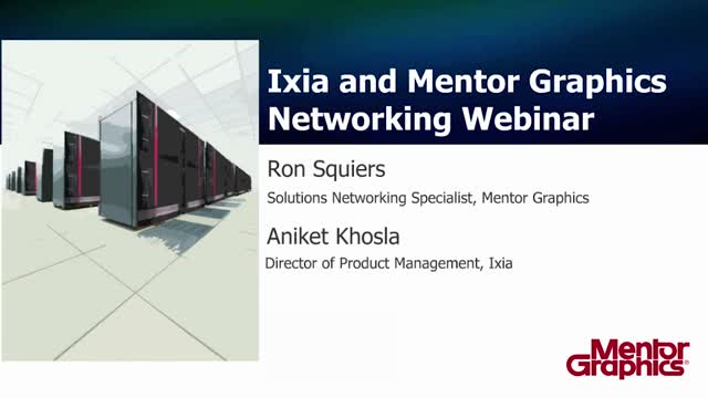 Ixia and Mentor Graphics Networking Webinar