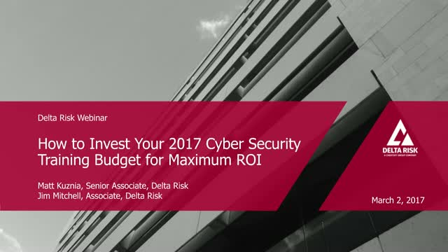 How to Invest Your 2017 Cyber Security Training Budget for Maximum ROI