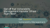 Get off that Vulnerability Management Hamster Wheel - Right Now!