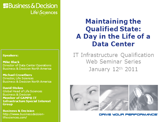 Maintaining the Qualified State: Day in the Life of a Data Centre