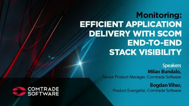 Efficient application delivery with SCOM end-to-end stack visibility