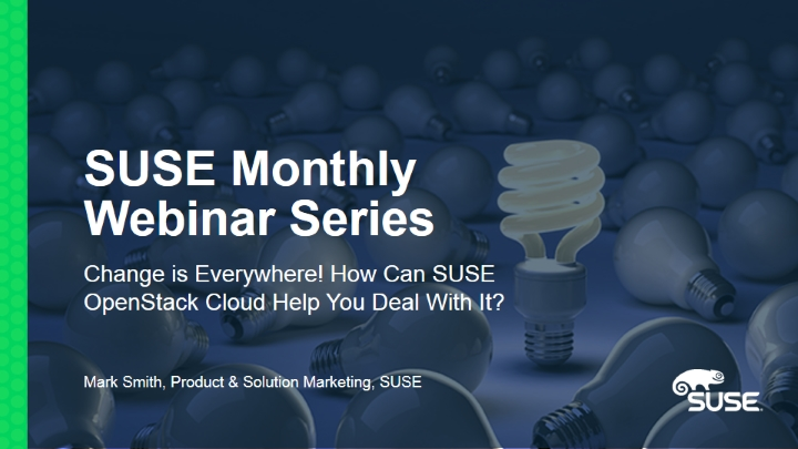 Change is Everywhere! How Can SUSE OpenStack Cloud Help You Deal With It?