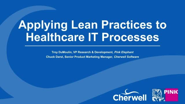 Applying Lean Practices to Healthcare IT Processes