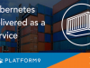 Learn How SaaS-Managed Kubernetes Takes Containers to the Next Level