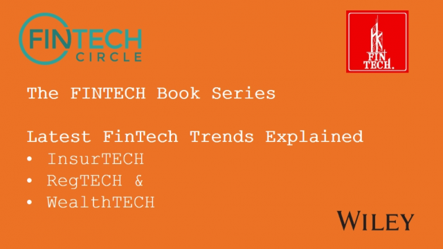 The FINTECH Book Series - Latest InsurTECH RegTECH & WealthTECH Trends explained