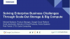 Solving Enterprise Business Challenges Through Scale-Out Storage & Big Compute