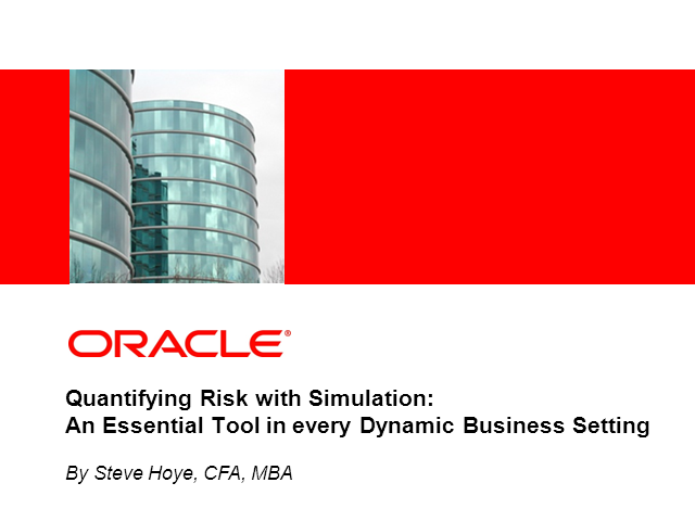 Quantifying Risk with Simulation Using Oracle Crystal Ball