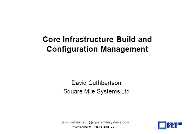 Core Infrastructure Build and Configuration Management