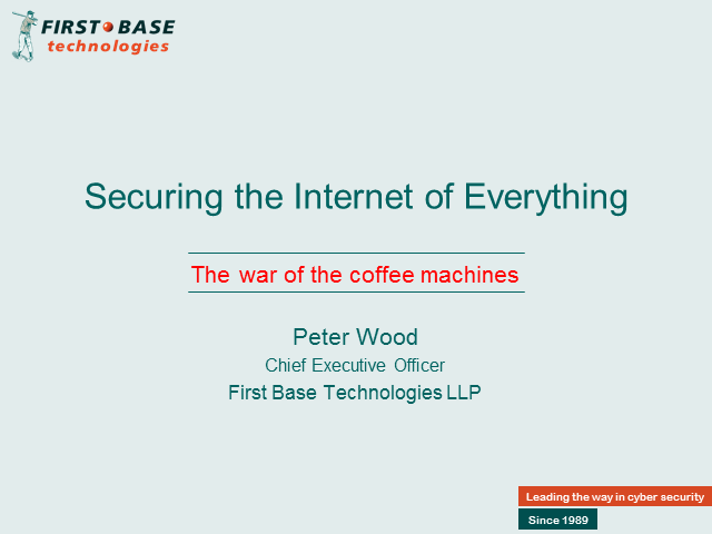 Securing the Internet of Everything: The war of the coffee machines