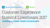 Customer Experience Summit 2017: Building a Citizen-Centric Government