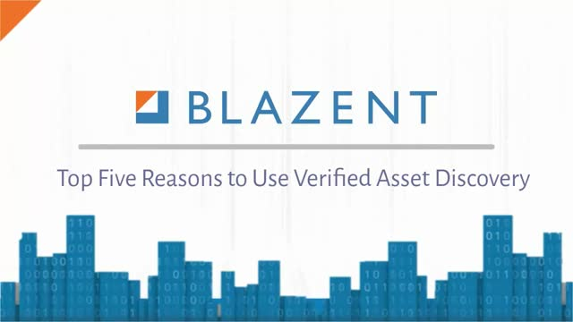 Top Five Reasons to Use Verified Asset Discovery